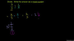 Multiplying and dividing fractions : Div... Volume Arithmetic and Pre-Algebra series by Sal Khan