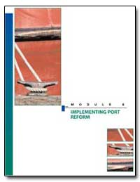 Implementing Port Reform : Module 8 by Kerf, M.