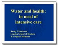 Water and Health : In Need of Intensive ... by Cairncross, Sandy
