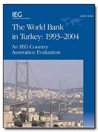 The World Bank in Turkey : 19932004 by The World Bank