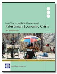 Four Years Intifada, Closures and Palest... by The World Bank