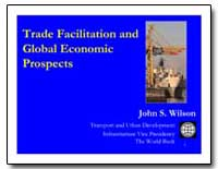 Trade Facilitation and Global Economic P... by Wilson, John S.