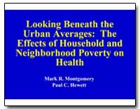 Looking Beneath the Urban Averages : The... by Montgomery, Mark R.