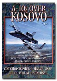 A-10's Over Kosovo : The Victory of Airp... by Haave, Christopher E.