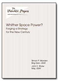Whither Space Power Forging a Strategy f... by Worden, Simon P.
