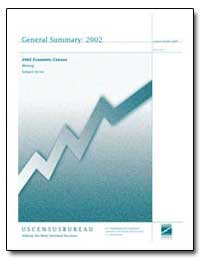 General Summary : 2002 Economic Census M... by U. S. Census Bureau Department