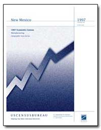 New Mexico 1997 Economic Census Manufact... by Prewitt, Kenneth
