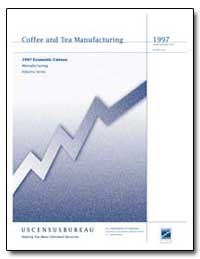 Coffee and Tea Manufacturing 1997 Econom... by Mallett, Robert L.