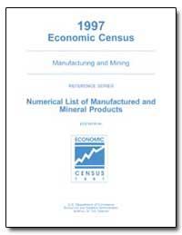 1997 Economic Census Manufacturing and M... by U. S. Census Bureau Department