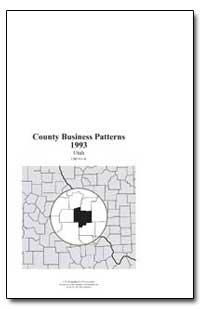 County Business Patterns 1993 Utah by Riche, Martha Farnsworth