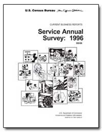Service Annual Survey: 1996 by U. S. Census Bureau Department