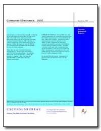 Consumer Electronics : 2002 by U. S. Census Bureau Department