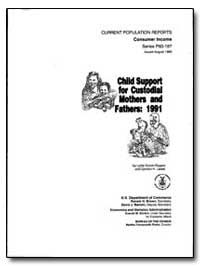 Child Support for Custodial Mothers and ... by U. S. Census Bureau Department