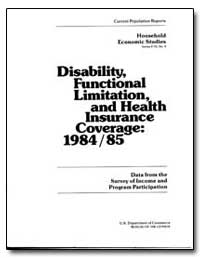 Disability, Functional Limitation, And H... by U. S. Census Bureau Department