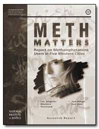 Meth Matters : Report on Methamphetamine... by Pennell, Susan