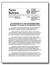 Gpo Presents Fy 2003 Appropriations Requ... by Government Printing Office