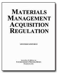 Materials Management Acquisition Regulat... by Government Printing Office