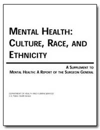 Mental Health : Culture, Race, And Ethni... by Government Printing Office