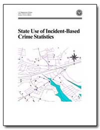 State Use of Incident-Based Crime Statis... by Strom, Kevin J.