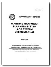 Wartime Manpower Planning System Adp Sys... by Department of Defense