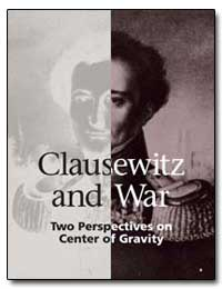Clausewitz and War Two Perspectives on C... by Department of Defense