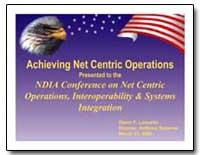 Chieving Net Centric Operations Presente... by Lamartin, Glenn F.