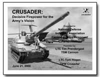 Crusader : Decisive Firepower for the Ar... by Department of Defense
