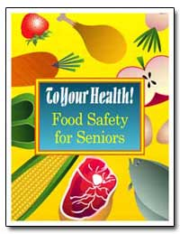 To Your Health! Food Safety for Seniors by