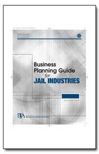 Business Planning Guide for Jail Industr... by Nedelkoff, Richard R.