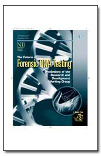 The Future of Forensic Dna Testing : Pre... by Asplen, Christopher H.