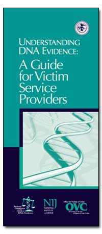 Understanding Dna Evidence a Guide for V... by Department of Justice