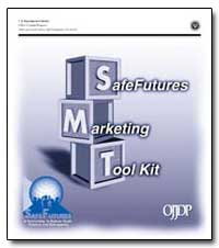 Safe Futures Marketing Tool Kit by Bilchik, Shay