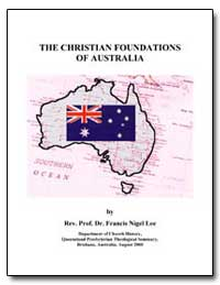 The Christian Foundations of Australia by Lee, Francis Nigel, Rev., Dr.