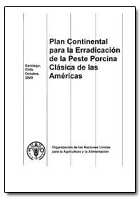 Plan Continental para la Erradicacion de... by Food and Agriculture Organization of the United Na...
