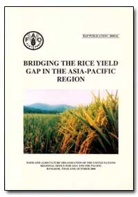 Bridging the Rice Yield Gap in the Asia-... by Papademetriou, Minas K.