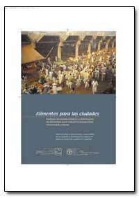 Alimentos para las Ciudades by Food and Agriculture Organization of the United Na...