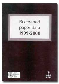 Recovered Paper Data, 1999-2000 by Food and Agriculture Organization of the United Na...