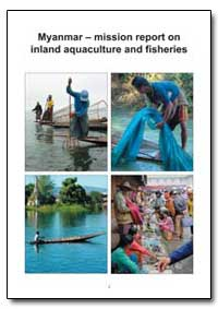 Myanmar Mission Report on Inland Aquacul... by Food and Agriculture Organization of the United Na...
