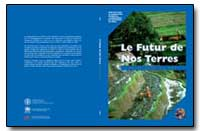 Le Futur de Nos Terres Faire Face au Def... by Food and Agriculture Organization of the United Na...