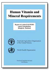 Human Vitamin and Mineral Requirements by Food and Agriculture Organization of the United Na...