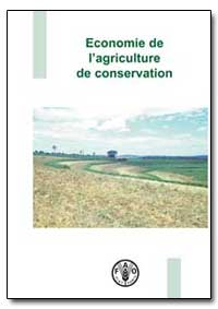 Economie de Lagriculture de Conservation by Food and Agriculture Organization of the United Na...