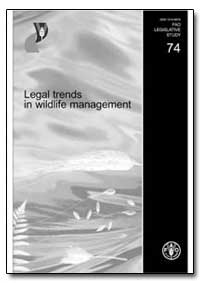 Legal Trends in Wildlife Management by Food and Agriculture Organization of the United Na...