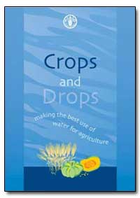 Crops and Drops by Food and Agriculture Organization of the United Na...