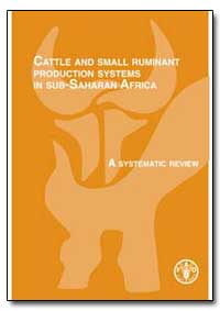 Cattle and Small Ruminant Production Sys... by Food and Agriculture Organization of the United Na...