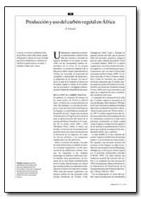 Produccion Y Uso Del Carbon Vegetal en A... by Girard, P.