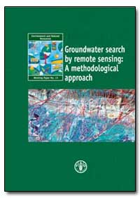 Groundwater Search by Remote Sensing : A... by Food and Agriculture Organization of the United Na...
