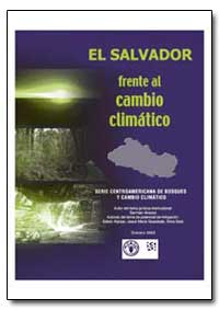 El Salvador en El Escenario Del Cambio C... by Food and Agriculture Organization of the United Na...