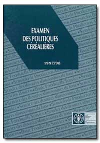 Examen des Politiques Cerealieres, 1997-... by Food and Agriculture Organization of the United Na...