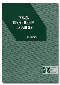 Examen des Politiques Cerealieres, 1998/... by Food and Agriculture Organization of the United Na...