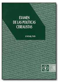 Examen de las Politicas Cerealistas, 199... by Food and Agriculture Organization of the United Na...
